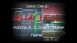Jason Derulo - In My Head (Adams A. & Sound Maker 2012 'Summer' Remix)