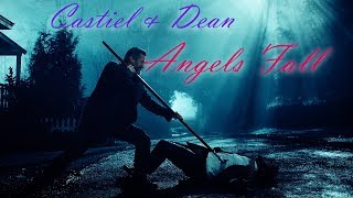 Castiel & Dean -  Angels fall (Video/Song request)