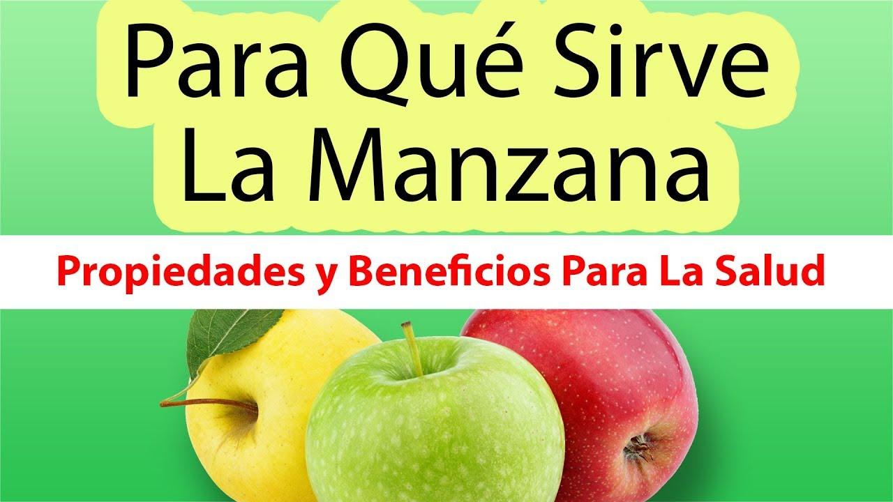PARA QUE SIRVE LA MANZANA Propiedades De La Manzana y Los