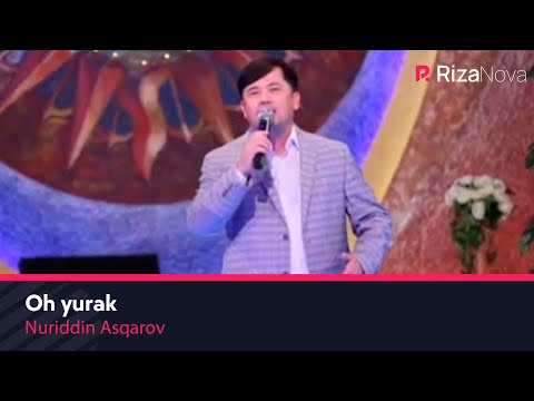 Nuriddin Asqarov - Oh Yurak