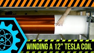 """Winding a 12"""" Diameter Tesla Coil: Abbreviated Workday #56"""