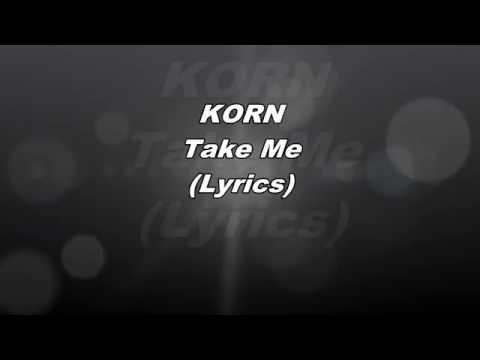 Korn - Take Me ( Lyrics )