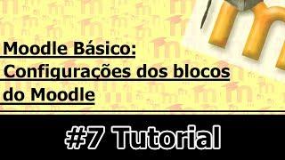 Vídeo Aula Moodle 2 x - Configurações dos blocos do Moodle