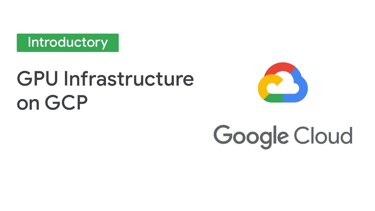 GPU Infrastructure on GCP for ML and HPC Workloads (Cloud Next '19)