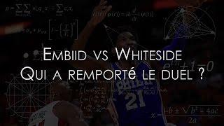 Nbeinstein : embiid vs whiteside, qui a remporté le duel de titan ?