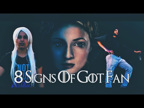 8 Signs you are a Game of Thrones fan - (ODF)