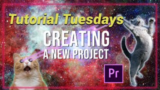Creating a new project in Premiere Pro - Tutorial Tuesdays Episode 2