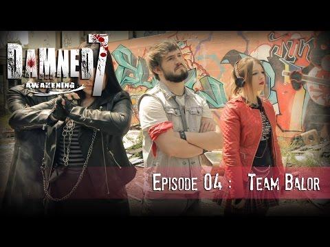 DAMNED7 :  EP04 : TEAM BALOR