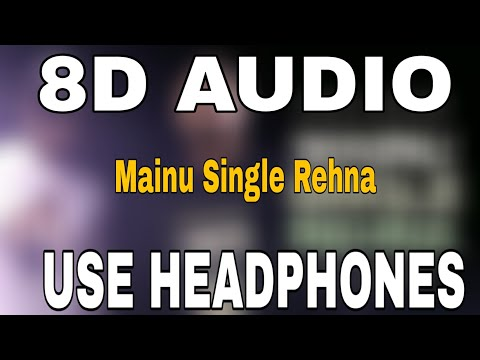 Mainu single rehna songs