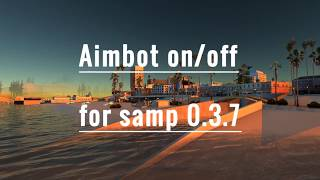 SA-MP 0.3.7 Aimbot ON/OFF Download undetectable - 2018