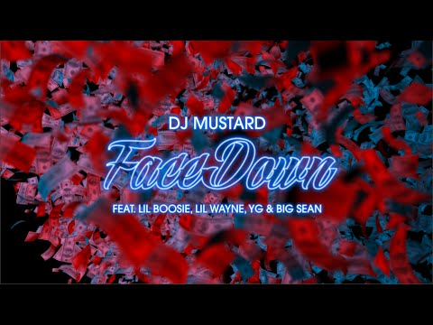DJ Mustard - Face Down feat. Lil Wayne, Big Sean, YG & Lil Boosie (Lyric Video)