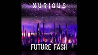 The Best Of Synthwave: Xurious - Future Fash (FULL ALBUM - 432 Hz)