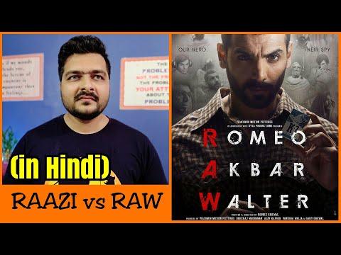 Romeo Akbar Walter (RAW) - Movie Review   Raazi Vs RAW Comparison
