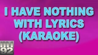 I Have Nothing - Instrumental (Karaoke)