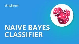 Naive Bayes Classifier | Naive Bayes Algorithm | Naive Bayes Classifier With Example | Simplilearn