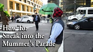 How To Sneak into the Mummer's Parade