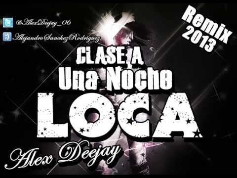 Clase a una noche loca alexdeejay remix 2013 youtube for Divan una noche loca