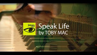 Speak Life by TOBY MAC (Piano Instrumental)