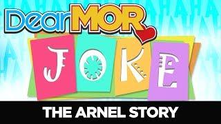 """#DearMOR: """"Joke"""" The Arnel Story 07-09-18"""