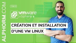 Apprendre VMware vSphere 6, Les machines virtuelles   Création et installation d'une VM Linux