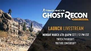 TOM CLANCY'S GHOST RECON WILDLANDS | LAUNCH LIVESTREAM