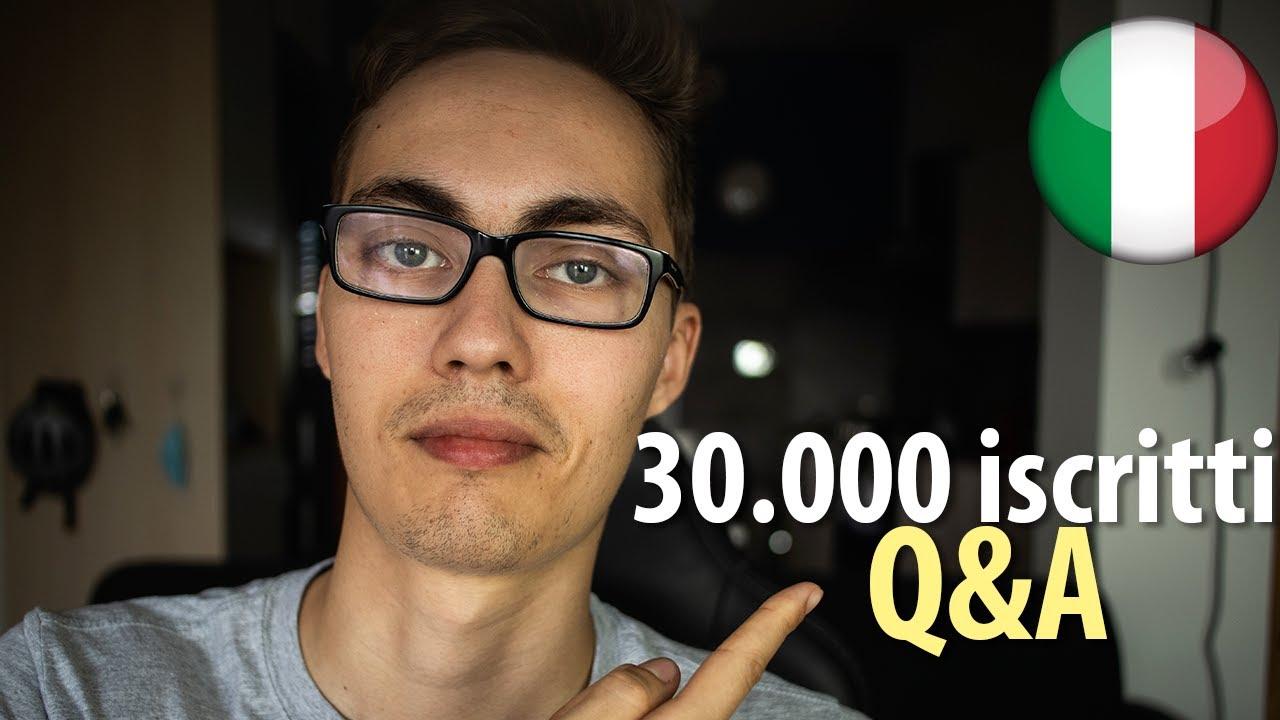 Un uomo, 30.000 iscritti, ~40 domande e risposte - 30K subscribers Q&A [Learn Italian, with subs]