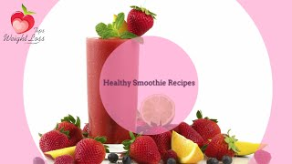 Smoothie Recipes | Quick And Healthy Smoothie Recipes