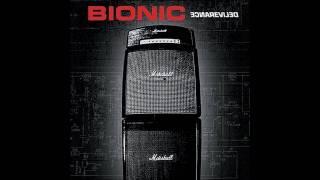 Bionic - Bad Times