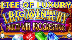 LIFE OF LUXURY PROGRESSIVE AND FREE SPINS BIG WIN!!!!
