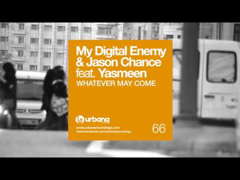 My Digital Enemy  & Jason Chance feat. Yasmeen - Whatever may come (Alias remix)