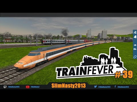 Train Fever - Episode 39