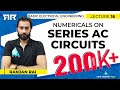 Basic Electrical Engineering | Module 2 | Numericals on Series AC Circuits (Lecture 16)