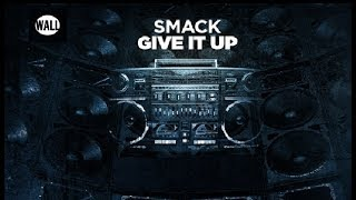 SMACK - Give It Up Mp3