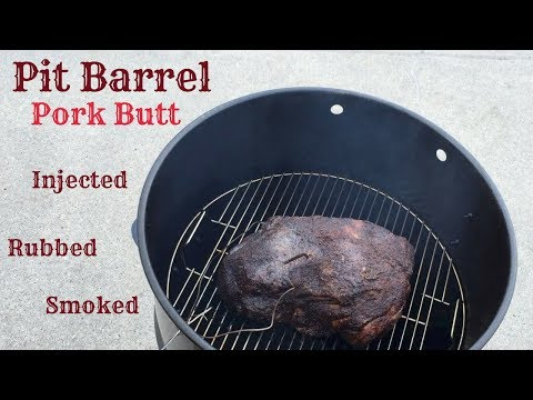 Smoked Pork Butt / Pork Shoulder on Pit Barrel Cooker - Injected, Rubbed, and Smoked!