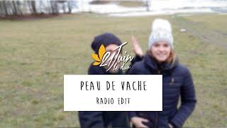 """""""Peau de vache"""" / Radio Edit"""