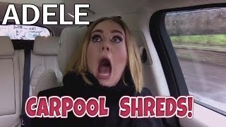 Adele - carpool shreds!