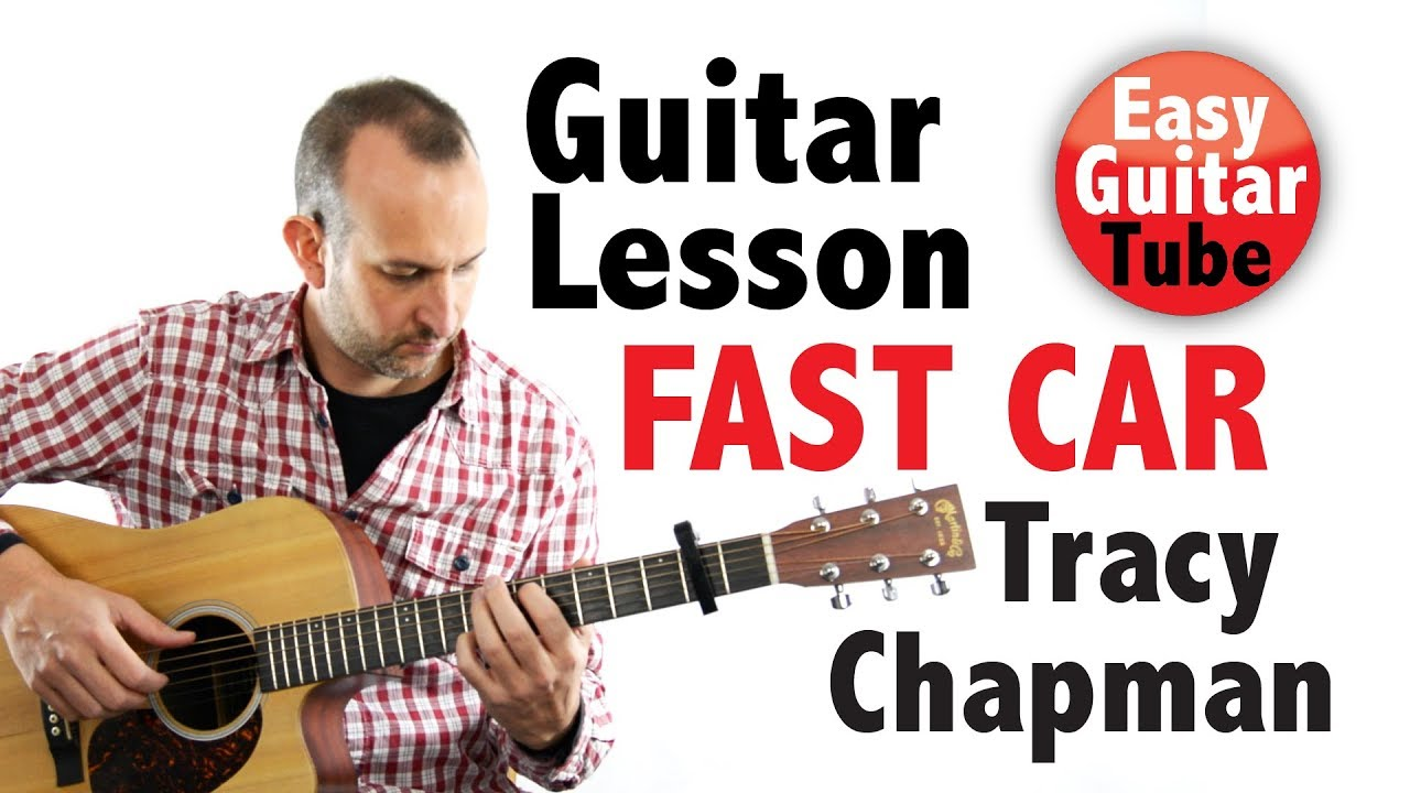 How To Play Fast Car By Tracy Chapman Guitar Lessontutorial With