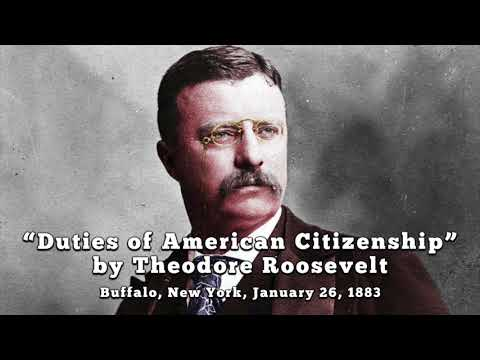 "A Short Snippet of the Famous Theodore Roosevelt Speech: ""Duties of American Citizenship"""