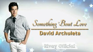 Musik :https://youtu.be/zhrvd0bzioelirik :https://terjemah-lirik-lagu-barat.blogspot.com/2013/05/something-bout-love-david-archuleta.html