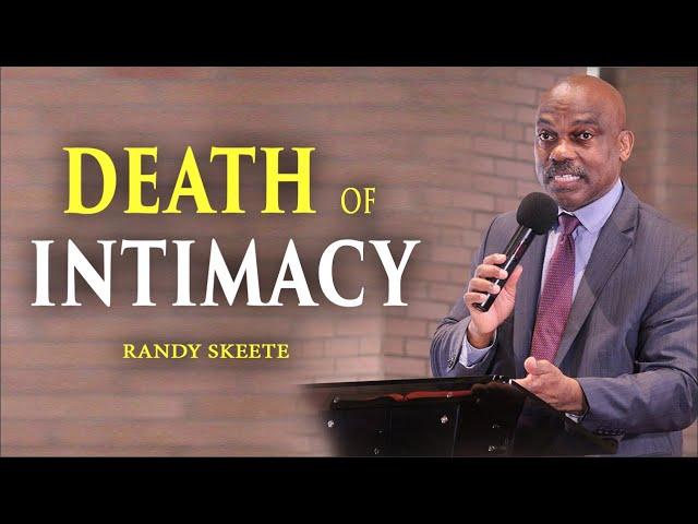 Death of Intimacy | Randy Skeete