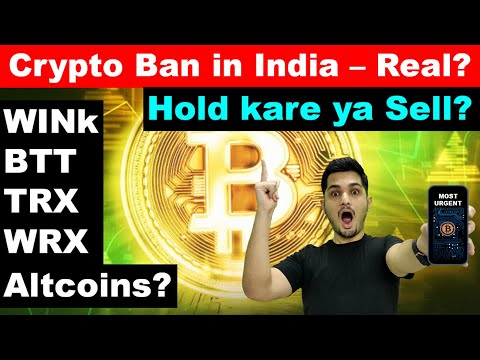 Cryptocurrency News Today 🔥 Crypto Ban in India Reality 💯 WINk, BTT WRX, TRX, LUNA 🤔 Hold or Sell?
