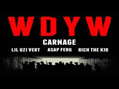 Carnage ft. ASAP Ferg, Rich The Kid & Lil Uzi Vert - WDYW