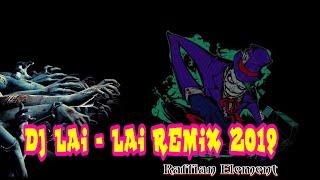 DJ LAI - LAI VERSI REMIX 2019