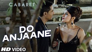 Do Anjaane (Video Song) | Cabaret (2016)