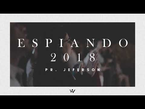 ESPIANDO 2018 - Pastor Jeferson - ÁUDIO