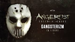 Angerfist & I:Gor - Gangsterizm