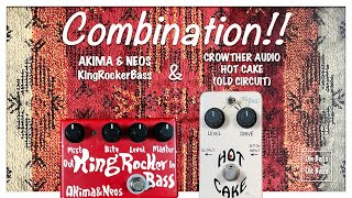 Akima & Neos King Rocker Bass & CROWTHER AUDIO HOT CAKE OLD CIRCUIT combination YouTube Videos