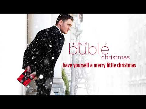 Michael Bublé  Have Yourself A Merry Little Christmas  HD