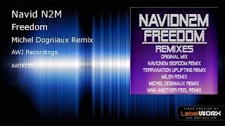 Navid N2M - Freedom (Michel Dogniaux Remix) [AWJ Recordings]