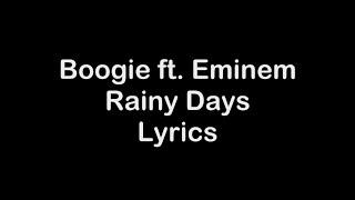 Download Boogie ft Eminem - Rainy Days [Lyrics] Mp3 and Videos